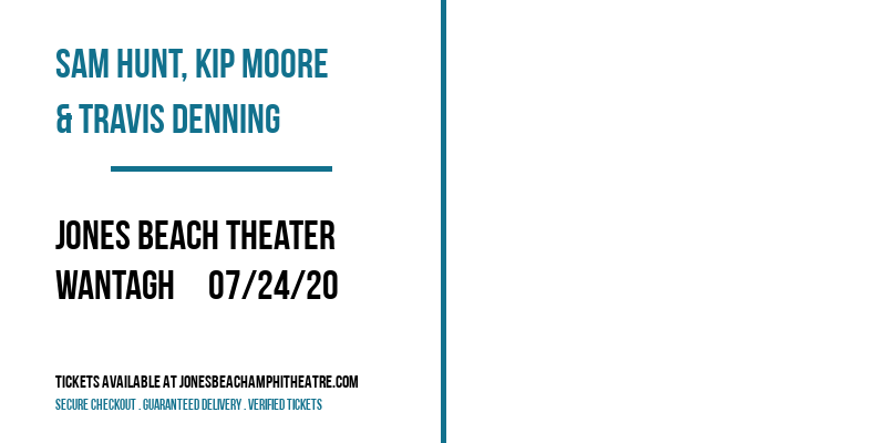 Sam Hunt, Kip Moore & Travis Denning at Jones Beach Theater